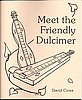 Meet the Friendly Dulcimer, by David Cross